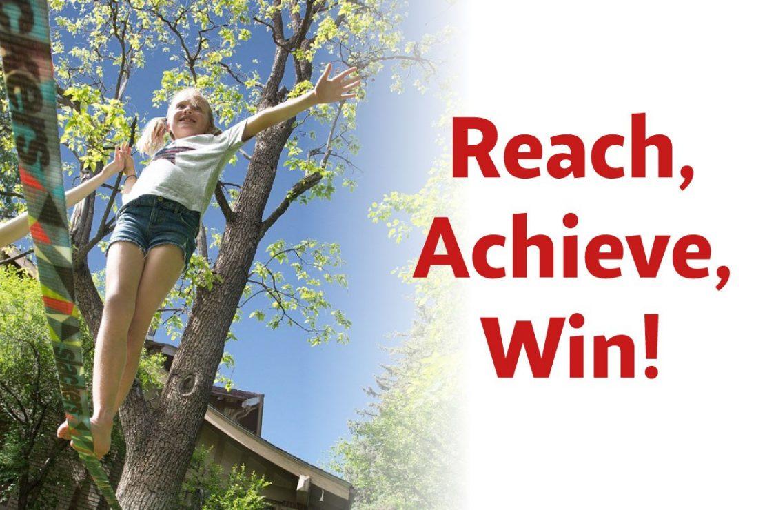 Reach, Achieve, WIN!