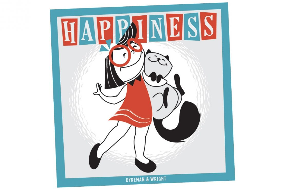 Happiness the book by Andy Dykeman and illustrated by Kris Wright