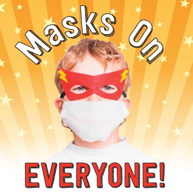 Masks On Everyone!