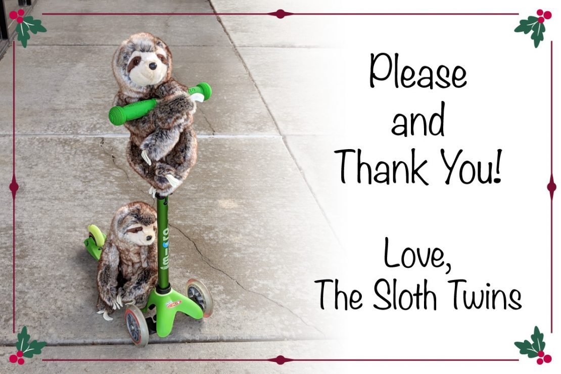Please and Thank You! Love, The Sloth Twins