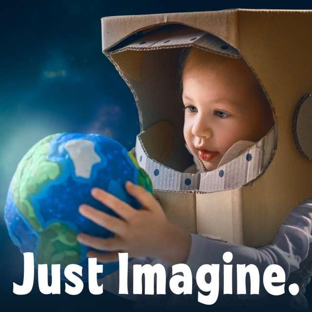 Just Imagine.