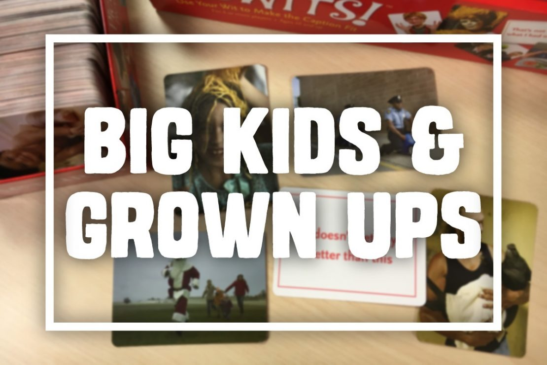 Games for Big Kids and Grown Ups