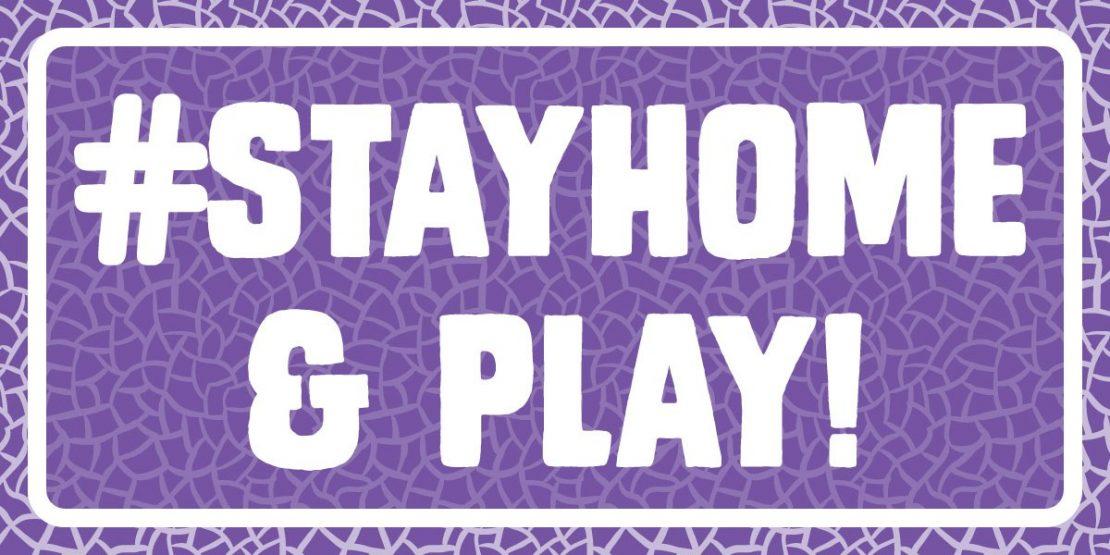 #stayhome & play!