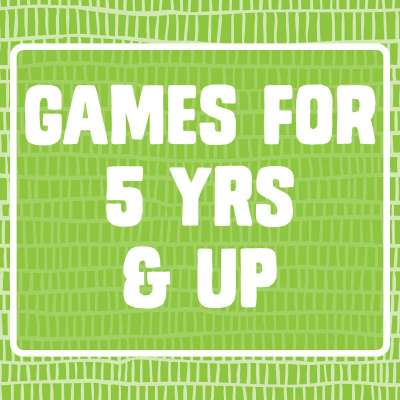 Games for 5 yrs & up