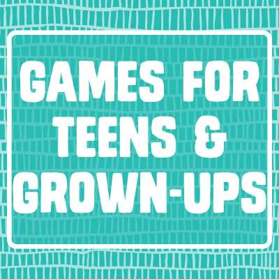 Games for Teens & Grown-Ups