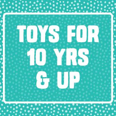 Toys for 10 yrs & up