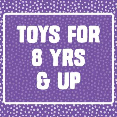 Toys for 8 yrs & up